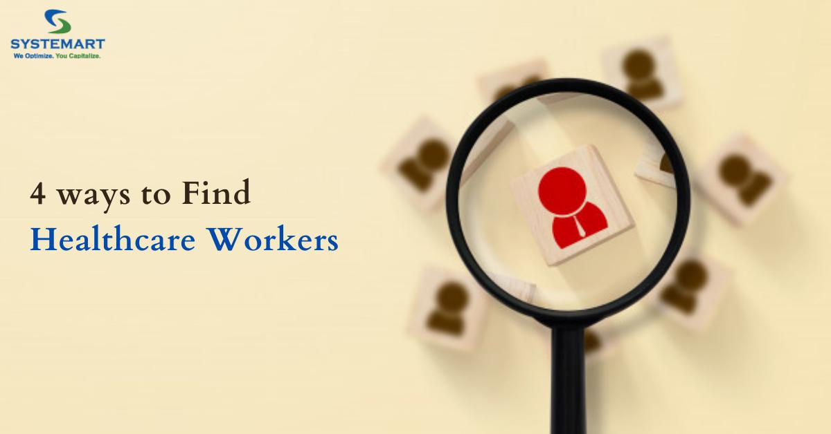 4 ways to Find Healthcare Workers