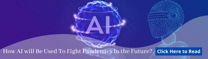 How AI will Be Used To Fight Pandemics In the Future