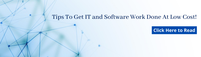 Tips To Get IT and Software Work Done At Low Cost