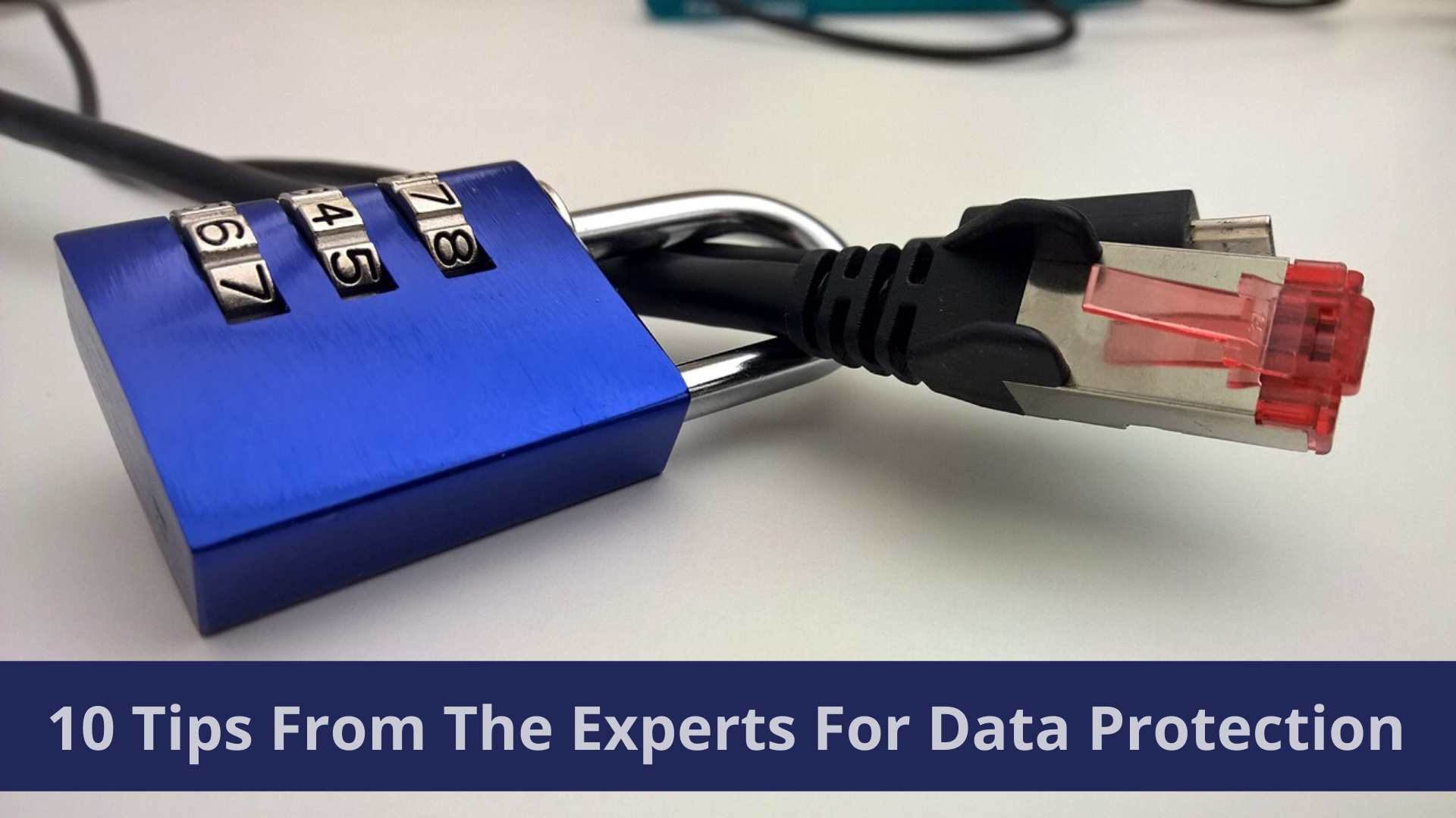 10 Tips From The Experts For Data Protection