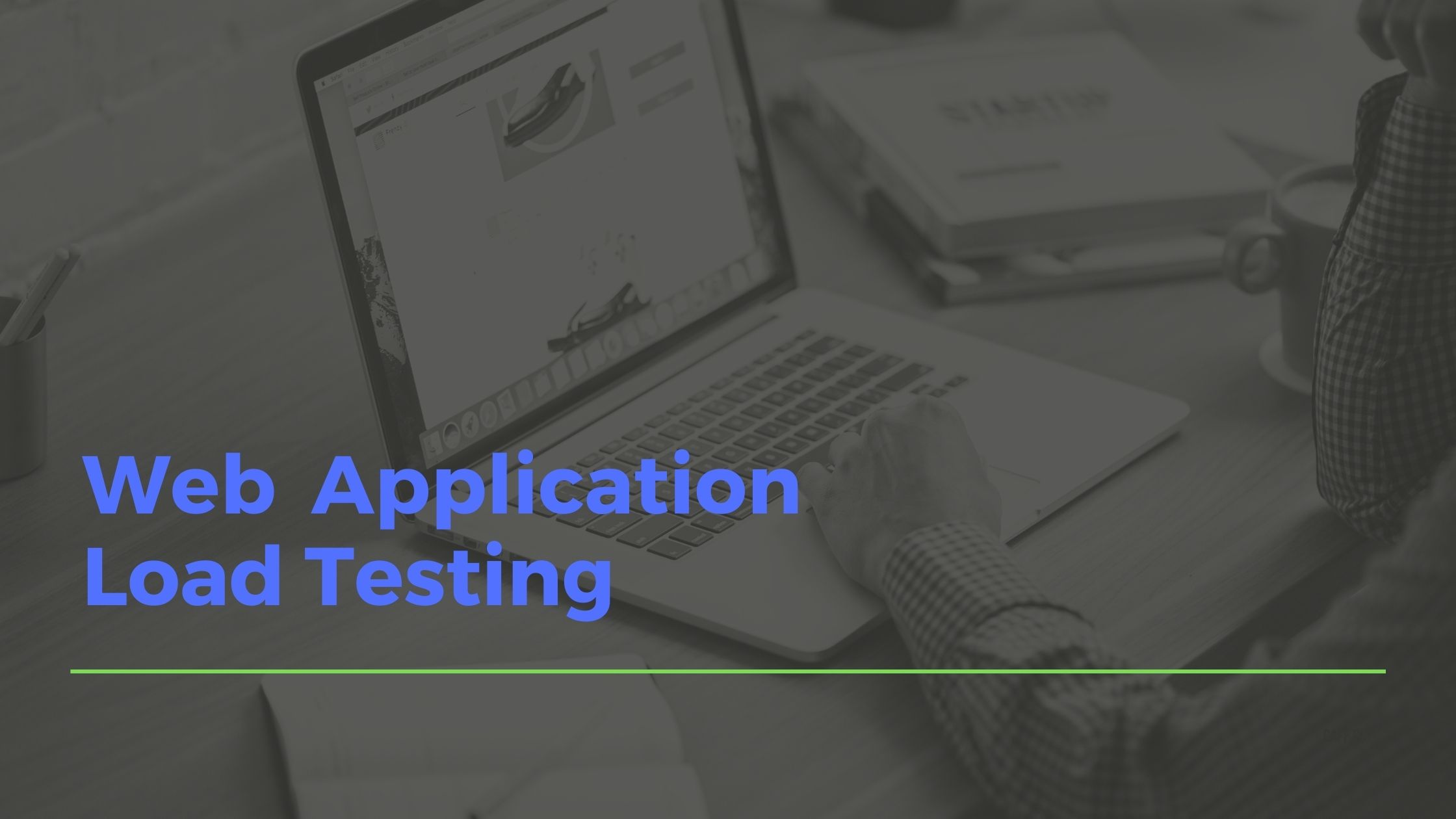 Know The Significance of Different Website Load Testing Types