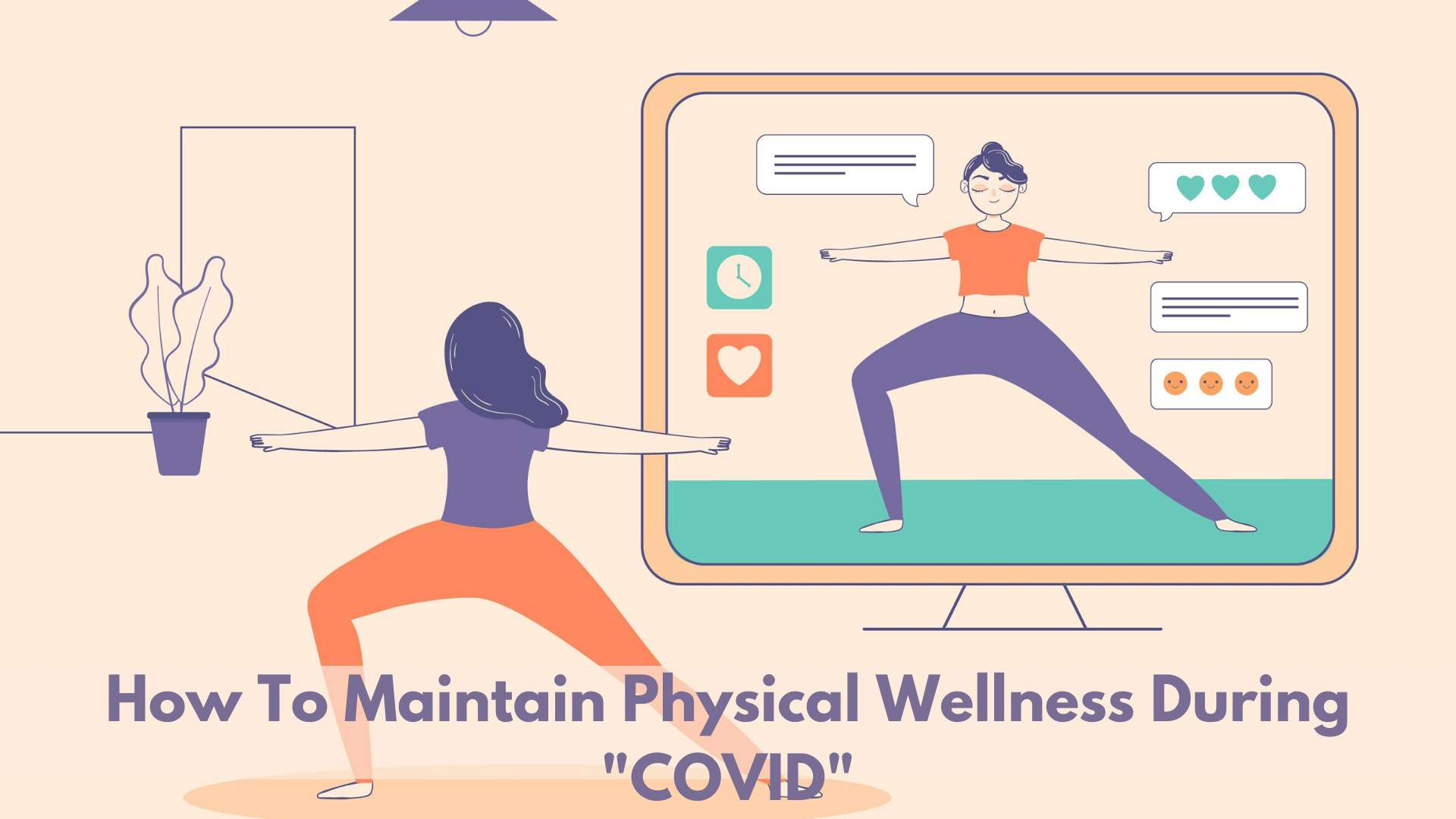 How to maintain physical wellness during COVID