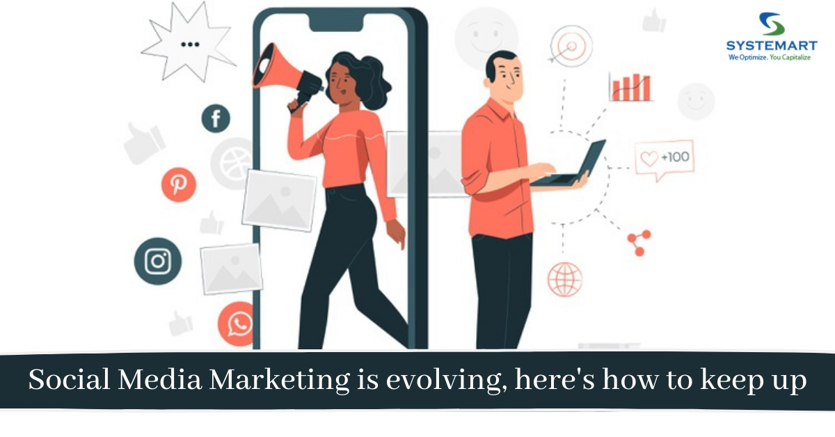 Social Media Marketing is evolving, here's how to keep up