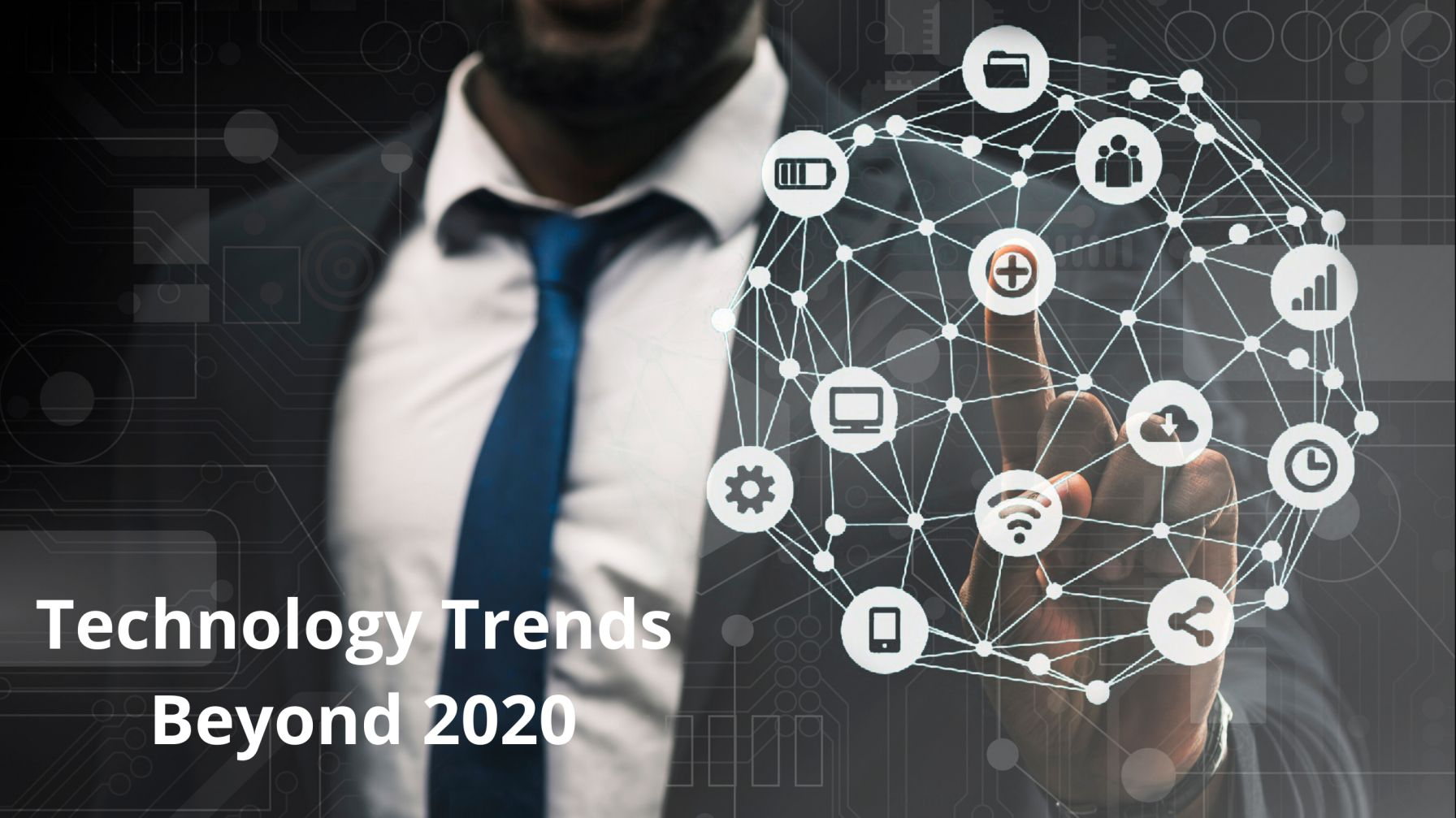 Technology Trends Beyond 2020