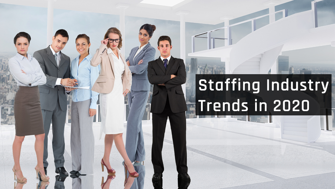 Staffing Industry Trends in 2020