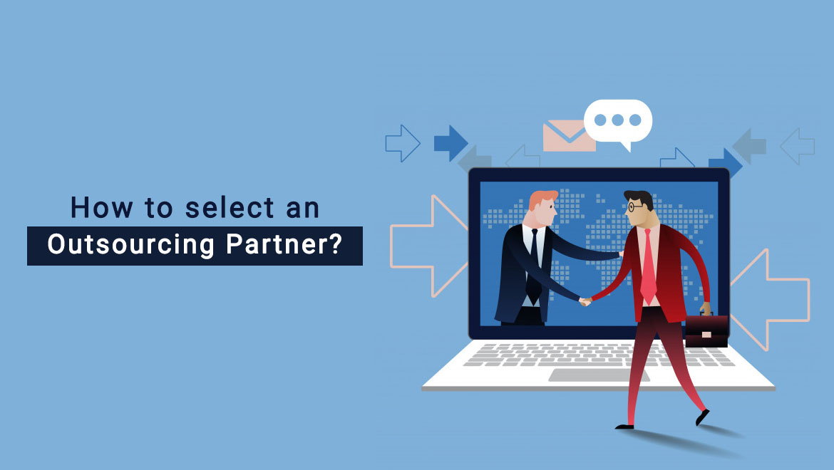 How to select a Perfect Outsourcing Partner?